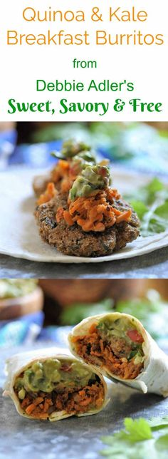 Vegan breakfast burritos with quinoa, kale, sweet potato hash browns, and guacamole. From Debbie Adler's cookbook, Sweet, Savory & Free