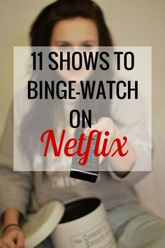 11 Shows to Binge-Watch on Netflix | Movies, TV, Television | Entertainment - Very Erin