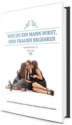 Frauen verführen lernen - 3teiliger ebook Workshop + Extras