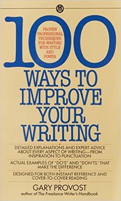 100 Ways to Improve Your Writing: Amazon.it: Gary Provost: Libri in altre lingue