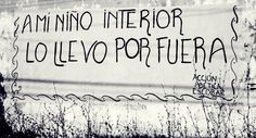 :D I carry my inner child on the outside. Best Quotes, Life Quotes, Awesome Quotes, Simply Life, Wonderwall, Inner Child, Spanish Quotes, Cool Words, Street Art