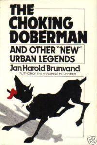 The Choking Doberman: And Other Urban Legends by Jan Harold Brunvand (University of Utah) Good Books, My Books, University Of Utah, Horror Books, Every Day Book, Urban Legends, Book Summaries, Best Selling Books, Doberman