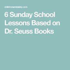 6 Sunday School Lessons Based on Dr. Seuss Books