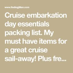 Cruise embarkation day essentials packing list. My must have items for a great cruise sail-away! Plus free planning printable.