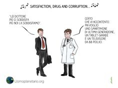 Satisfaction, drug and corruption