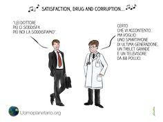 Satisfaction, drug and corruption