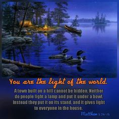 """THE LIGHT OF THE WORLD  """"You are the light of the world. A town built on a hill cannot be hidden. Neither do people light a lamp and put it under a bowl. Instead they put it on its stand, and it gives light to everyone in the house."""" Matthew 5:14-15  Jesus is also the great light of the world (John 8:12). Those who believe in Him are brought out of darkness into His light (Colossians1:12-13) and in turn become lights also. In essence, they live the Beatitudes. What does light do?  A. It…"""