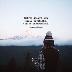 Coffee doesn't ask silly questions.. via (http://ift.tt/2wscBSj)