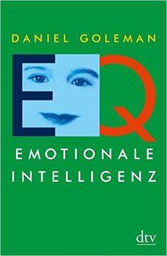 EQ. Emotionale Intelligenz (dtv Sachbuch) - Daniel Goleman, Friedrich Griese - Amazon.de: Bücher