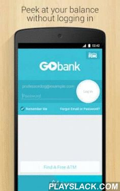GoBank  Android App - playslack.com ,  No overdraft fees. No worries. Try GoBank's award-winning mobile app now!  GoBank is a new checking account made for people who are fed up with big banks and their big fees, and designed to be accessed on a mobile phone. It's fast (works like your other favorite apps), fair (no overdraft or penalty fees) and feature-rich (keep reading for a sneak peek). Bonus? You're always welcome to apply for a GoBank account even if you've been turned down for a…