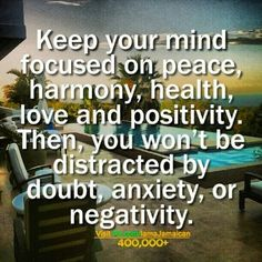 Learn your surroundings and rid yourself of everything and everyone who are negative