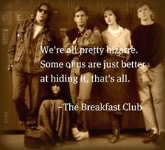 The Breakfast Club-- watched this with my bff:) Tv Quotes, Quotable Quotes, Great Quotes, Quotes To Live By, Life Quotes, Inspirational Quotes, Super Quotes, Motivational, Best Movie Quotes Funny