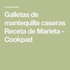 Galletas de mantequilla caseras Receta de Marieta - Cookpad
