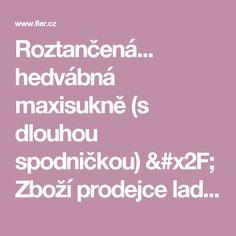 Roztančená... hedvábná maxisukně (s dlouhou spodničkou) / Zboží prodejce laduse | Fler.cz