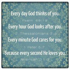 Verses to keep http://www.biblestudytools.com/passage.aspx?q=psalm+68:19;2+thessalonians+3:3;1+peter+5:7;jeremiah+31:3