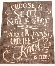 Rustic Shabby Chic Country Burlap Wedding Sign Choose a Seat Not a Side 8 x 10