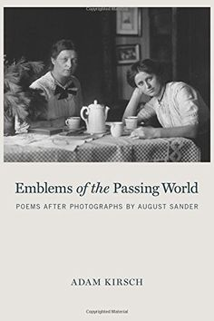 Emblems of the Passing World: Poems after Photographs by August Sander by Adam Kirsch http://www.amazon.com/dp/1590517342/ref=cm_sw_r_pi_dp_w88Gwb0FA29W2