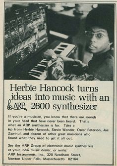 Herbie Hancock and his ARP Synth. Music Sequencer, Vintage Synth, Analog Synth, Rock And Roll Fantasy, Herbie Hancock, Forever Quotes, Stevie Wonder, Old Ads, Jazz Music