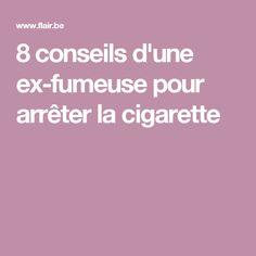 8 conseils d'une ex-fumeuse pour arrêter la cigarette