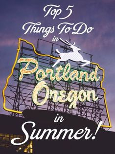 Best things to do in Portland, Oregon in the summer