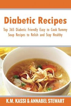 Diabetic Recipes: Top 365 Diabetic Friendly Easy to Cook Yummy Soup Recipes to Relish and Stay Healthy (Volume 5) -- You can get more details by clicking on the image.