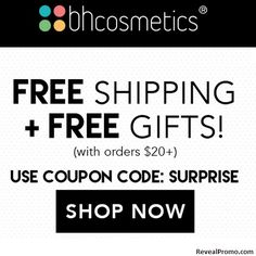 BH Cosmetics Promo Code: SURPRISE Get Free Shipping + Free Gifts on Orders over $20.