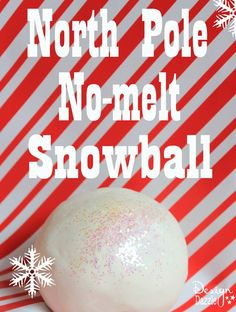 Did you know that snow from the North Pole smells like peppermint and dazzles with glitter? Yep!! North Pole No-melt Snowball. Recipe and printable for North Pole Snow by Design Dazzle #christmaskids #northpoleideas #northpolesnow