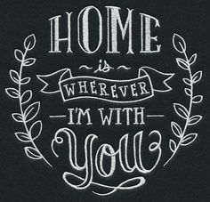 CUTE! Chalkboard embroider design! Home is wherever I'm with you 6x6