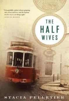 Stacia Pelletier's The Half Wives is one of the year's biggest historical fiction books to read.
