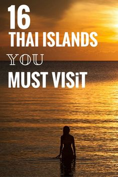 16 Thai Islands you must visit by 16 travel bloggers. What islands are a must-visit in Thailand? What do you think? #thailand #islands #asia #bestisland #beachtime #travel
