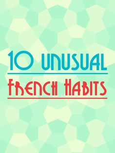 10 Unusual French Habits You Should Know About Before Visiting France