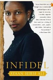 """The amazing life of a Somali woman who went from devoted Muslim to Dutch Member of Parliament. Not sure about Islam? Read the book & its sequel, """"Infidel"""""""