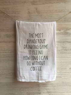 Most Dangerous Drinking Game Going Without Coffee Funny Quote