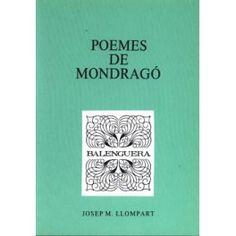 Llompart, Josep M. Poemes de Mondragó. Palma de Mallorca : Moll, 1990.