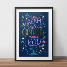 Disney's Princess and the Frog My Dream Wouldn't be Complete Without You in It Typography