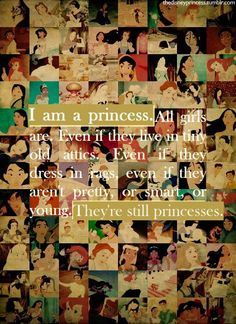 """Disney princesses, which I love, and a famous quote from """"A Little Princess,"""" one of my favorite stories as a little girl. :)  God I love this movie and all of these photos"""