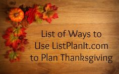 List of Ways to Use ListPlanIt.com to Plan Thanksgiving | menu planners, grocery lists, cleaning lists, checklists, & much more!