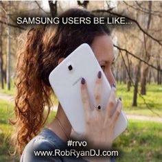 Samsung users be like... #funny #lmfao #dj #rrvo #robryan #samsung #android #galaxy #bigphone #phone #cell #newcellphone