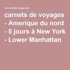 carnets de voyages - Amerique du nord - 5 jours à New York - Lower Manhattan