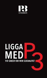 Ligga med P3 : Tio saker om min sexualitet - Pocket (9789186283797)   Bokus bokhandel