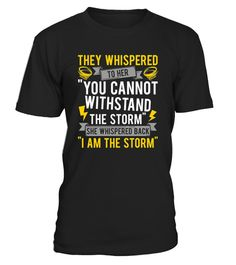 She Whispered Back I Am The Storm Shirt | Teezily | Buy, Create & Sell T-shirts to turn your ideas into reality