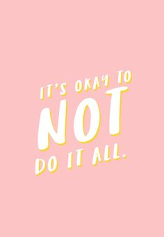 It's okay to not do it all | Lovely Indeed, May 2016