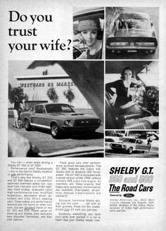 "Old Mustang Shelby Print Ad. 'Do you Trust your Wife?You can when she's driving a Shelby GT 350"". Classic."