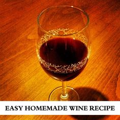 How To Make Homemade Wine - This Has To Be The Easiest Homemade Wine Recipe Ever...