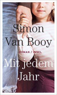 Mit Jedem Jahr Roman Von Simon Van Booy Suhrkamp Insel Bucher Buchdetail Bucher Romane Romane Bucher