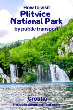 How to visit Plitvice National Park by public transport Europe Destinations, Europe Travel Guide, Travel Guides, Croatia National Park, Plitvice National Park, By Train, Croatia Travel, France, European Travel