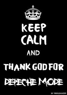 Keep Calm and Thank God for Depeche Mode
