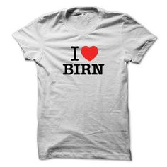 cool I Love BIRN Hoodies T-Shirts - Sweatshirts