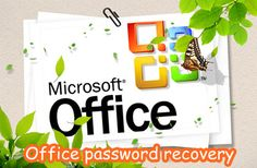 How to recover Microsoft Office password when you lost it?