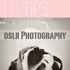 10 DSLR Tips - Click image to find more Photography Pinterest pins
